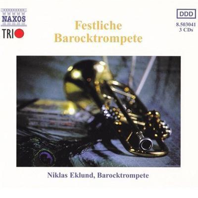 Niklas Eklund, Susanne Ryden, Charles Medlam - Festliche Barocktrompete (3CD) (1999)
