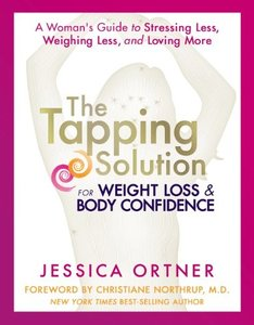 The Tapping Solution for Weight Loss & Body Confidence: A Woman's Guide to Stressing Less, Weighing Less, and Loving More (Repo