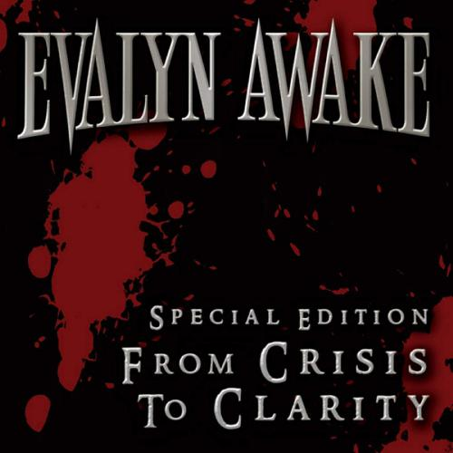 Evalyn Awake - From Crisis To Clarity (Special Edition) (2012)