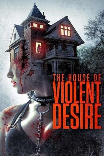 The House Of Violent Desire (2018) [WEBRip] [720p] [YTS]