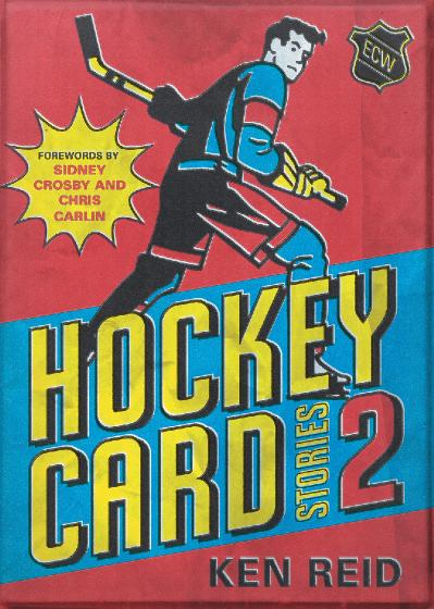 Hockey Card Stories 2 59 More True Tales from Your Favourite Players