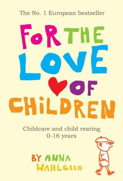 For the Love of Children Childcare and Child Rearing 0-16 Years
