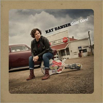 Kat Danser - Goin' Gone  2018