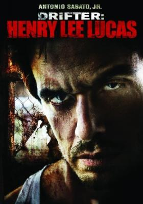 Серийный убийца: Генри Ли Лукас / Drifter: Henry Lee Lucas (2009)
