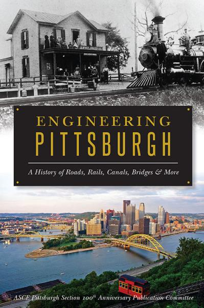 Engineering Pittsburgh A History of Roads, Rails, Canals, Bridges and More