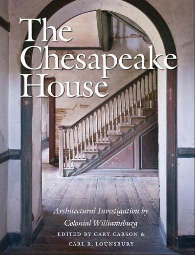 The Chesapeake House Architectural Investigation by Colonial Williamsburg